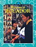 img - for Welcome to Ecuador (Welcome to My Country) book / textbook / text book