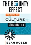 img - for The Bounty Effect: 7 Steps to The Culture of Collaboration by Evan Rosen (2013-06-03) book / textbook / text book