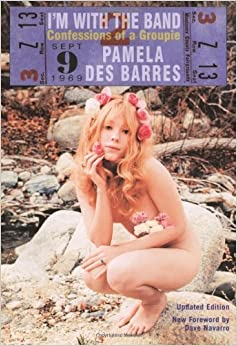 By Pamela Des Barres - I'm with the Band: Confessions of a Groupie (New edition)
