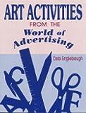 Art Activities from the World of Advertising, Debi Englebaugh, 1563084511