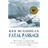 Fatal Passage: The Untold Story of John Rae, the Artic Explorer Who Discovered the Fate of Franklin