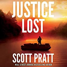Justice Lost Audiobook by Scott Pratt Narrated by James Patrick Cronin