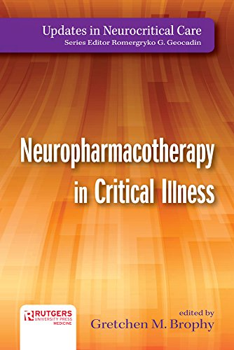 Neuropharmacotherapy in Critical Illness (Updates in Neurocritical Care)