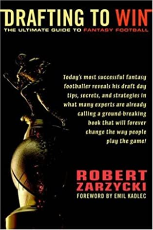 drafting to win the ultimate guide to fantasy football robert rh amazon com