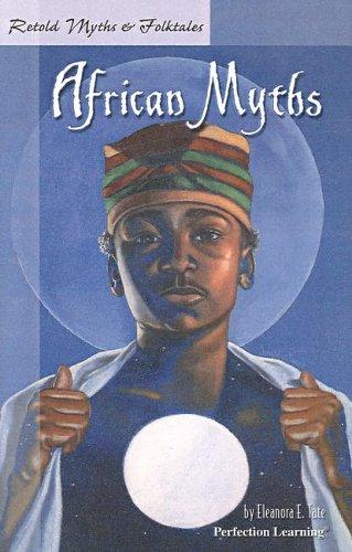 Retold African Myths (Retold Myths & Folktales Anthologies)