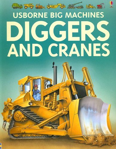 Diggers And Cranes (Usborne Big Machines) by Usborne Books