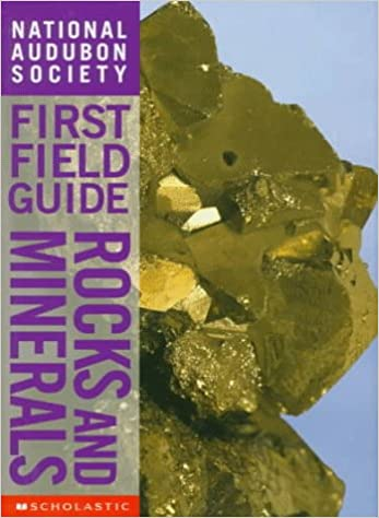 Rocks and Minerals National Audubon Society First Field Guide