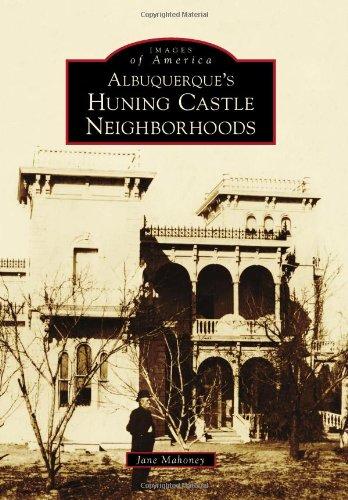 Albuquerque's Huning Castle Neighborhoods (Images of America) PDF