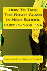 How To Take The Right Class In High School Based On Your DNA