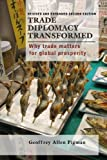 img - for Trade Diplomacy Transformed: Why Trade Matters for Global Prosperity book / textbook / text book