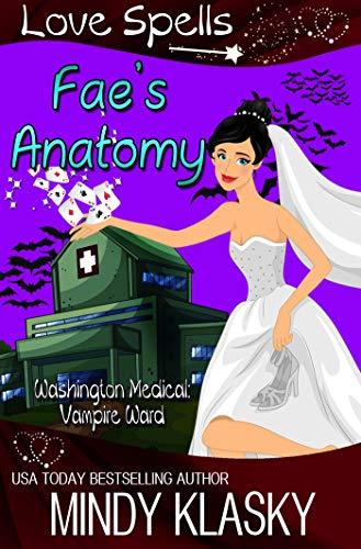 Fae's Anatomy (Washington Medical: Vampire Unit (Magical Washington) Book 2) by [Klasky, Mindy, Spells, Love]