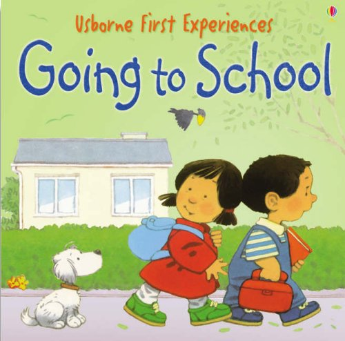 Going to School (Usborne First Experiences): Amazon.co.uk: Anna ...