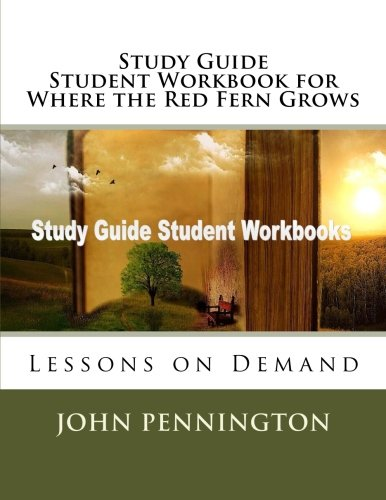 Study Guide Student Workbook for Where the Red Fern Grows: Lessons on Demand