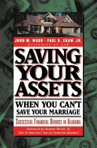 Saving Your Assets When You Can't Save Your Marriage: Successful Financial Divorce in Alabama (Financial Divorce series)