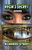 Kecia's Secret: Revised (Volume 1)