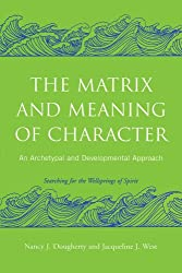 The Matrix and Meaning of Character: An Archetypal and Developmental Approach