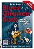 Peter Bursch's Blues-Gitarrenbuch. Von null an, leichter geht es nicht! (mit CD+DVD)