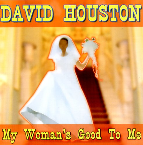 david houston my woman good to meet