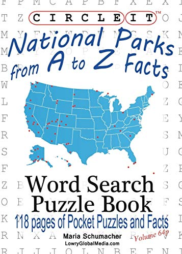 (Circle It, National Parks from A to Z Facts, Pocket Size, Word Search, Puzzle Book )