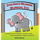 Zoologico Bilingue / Bilingual Zoo: Un Abecedario de Animales En Espanol E Ingles / An Animal Alphabet in English and Spanish