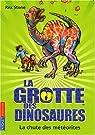La grotte des dinosaures, Tome 6 : La chute des météorites par Stone