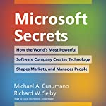 Microsoft Secrets: How the World's Most Powerful Software Company Creates Technology, Shapes Markets, and Manages People | Richard W. Selby,Michael A. Cusumano