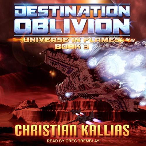 Destination Oblivion: Universe in Flames Series, Book 3 (Destination Audio)