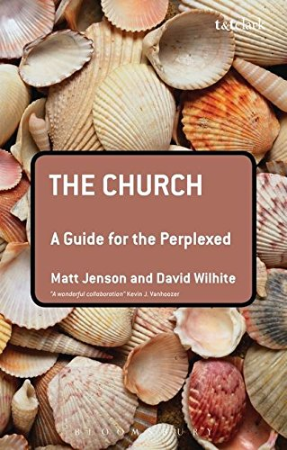 The Church: A Guide for the Perplexed (Guides for the Perplexed)