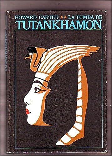 LA TUMBA DE TUTANKHAMON: Amazon.es: HOWARD CARTER, DESTINO: Libros