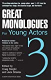 Great Monologues For Young Actors Volume III