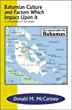Bahamian Culture and Factors Which Impact Upon It, McCartney, Donald M., 0805963251