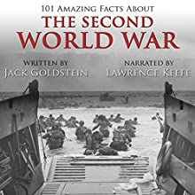 101 Amazing Facts About the Second World War Audiobook by Jack Goldstein Narrated by Lawrence Keefe