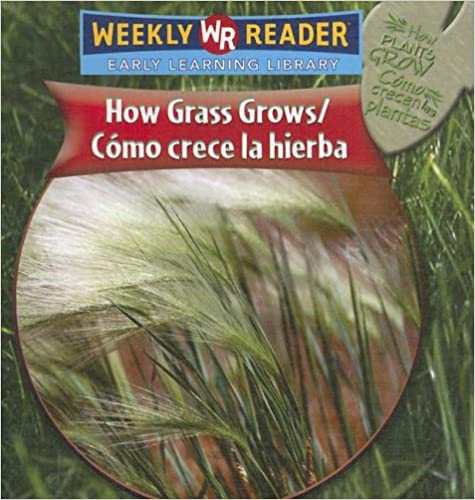 Como Crece la Hierba/How Grass Grows (How Plants Grow/Como Crecen Las Plantas)