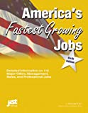 America's Fastest Growing Jobs, J. Michael Farr, 1563707187