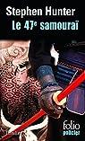 Le 47e samouraï: Une enquête de Bob Lee Swagger par Hunter