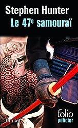Le 47e samouraï: Une enquête de Bob Lee Swagger