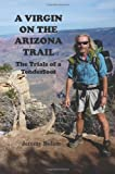 Front cover for the book A Virgin On The Arizona Trail: Trials of a Tenderfoot by Jeremy Bolam