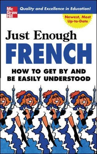 Just Enough French (Just Enough Phrasebook Series)