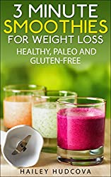 3 Minute Smoothies For Weight Loss: Healthy, Paleo And Gluten-Free (English Edition)