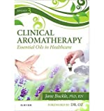 img - for [ Clinical Aromatherapy: Essential Oils in Healthcare (Revised) Buckle, Jane ( Author ) ] { Paperback } 2014 book / textbook / text book