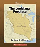 The Louisiana Purchase, Gloria G. Schlaepfer, 0531123006