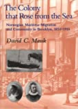 Colony That Rose from the Sea, David C. Mauk, 0252024001