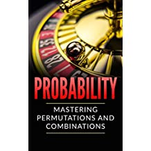 Probability: Mastering Permutations and Combinations (TONS OF EXAMPLES)