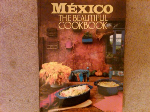 Mexico: The Beautiful Cookbook by Marilyn Tausend (1996) Hardcover