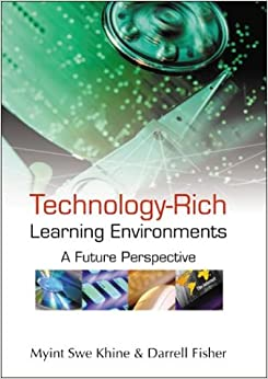 Technology-Rich Learning Environments: A Future Perspective