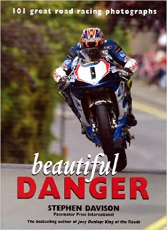 Book Beautiful Danger: 101 Great Road Racing Photographs