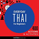 Everyday Thai for Beginners - 400 Actions & Activities    Innovative Language Learning