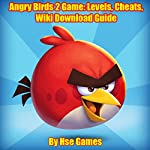 Angry Birds 2 Game: Levels, Cheats, Wiki Download Guide |  Hse Games