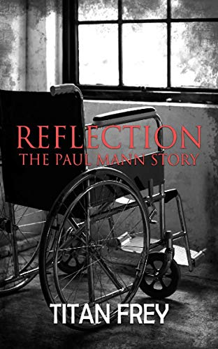 Reflection: The Paul Mann Story by [Frey, Titan]