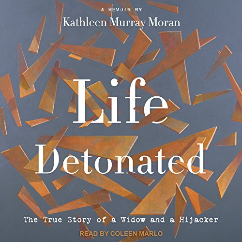 Life Detonated: The True Story of a Widow and a Hijacker